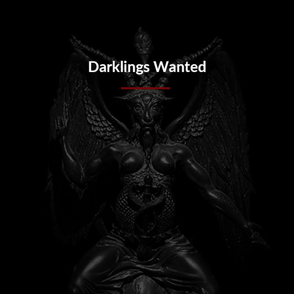 Darklings Wanted